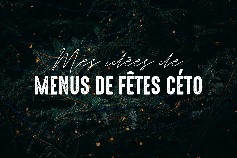 Mon menu de Noël et de Nouvel An cétogène