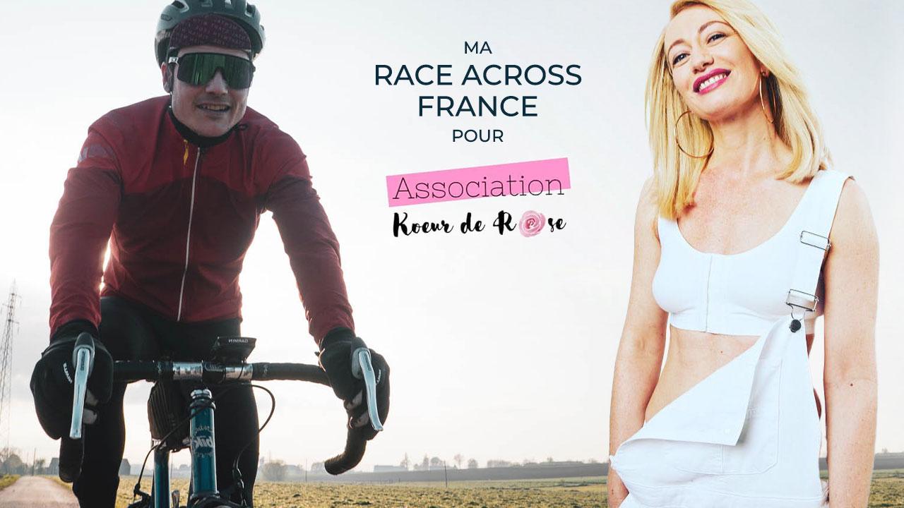 Je participe à la Race Across France pour l'association Kœur de Rose